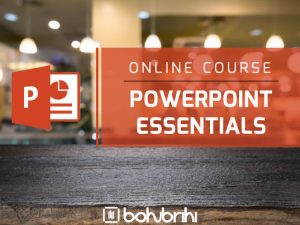 POWERPOINT ESSENTIALS- Bohubrihi Online Course
