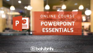 POWERPOINT ESSENTIALS- Bohubrihi Online Courses