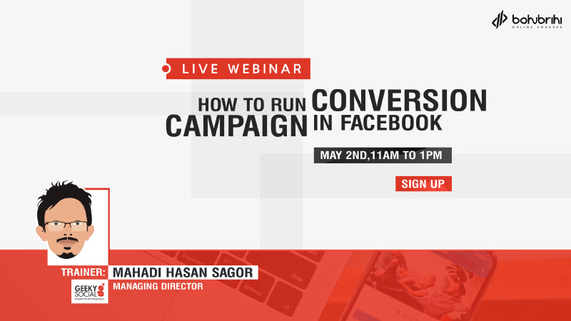 Live Webinar: How to Run Conversion Campaign in Facebook