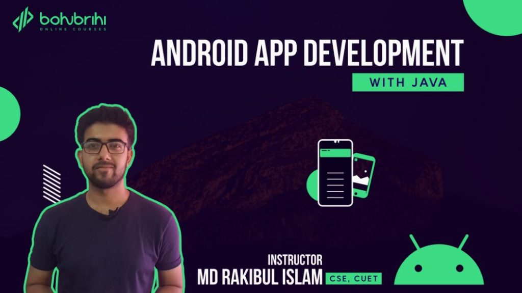 android app development - bangla online course by Bohubrihi