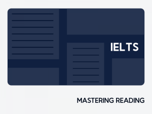 Mastering IELTS Reading: Academic & General